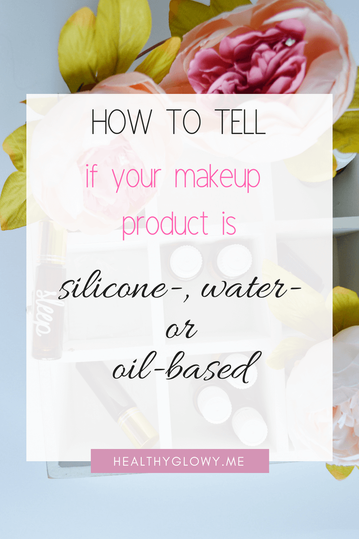 How to tell if your make up is silicone-, water- or oil-based